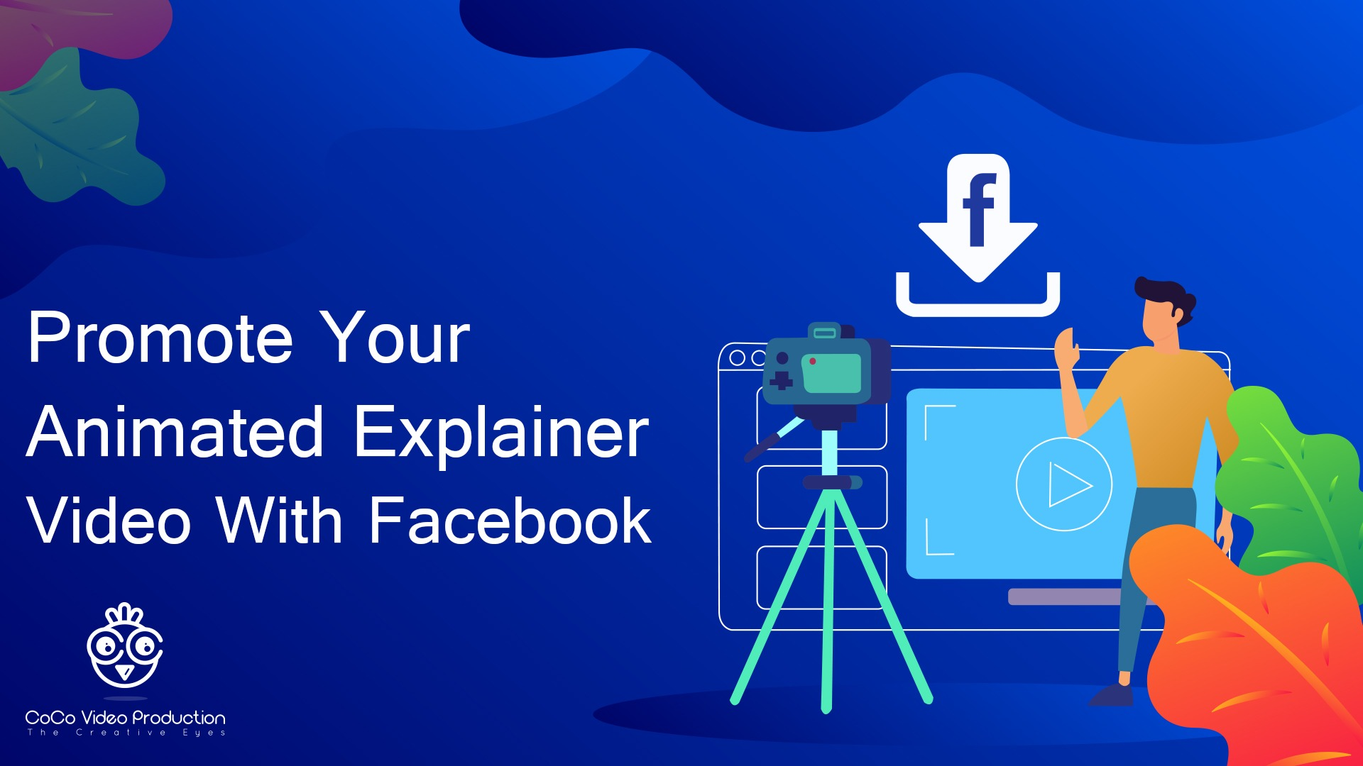 Promote Your Animated Explainer Video With Facebook